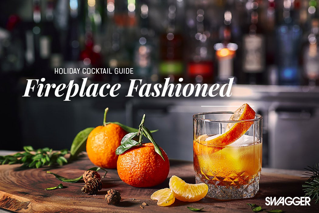 Holiday Cocktails Guide - Fireplace Fashioned - Swagger Magazine