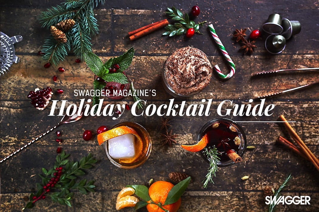 Swagger Magazine's Holiday Cocktail Guide 2017