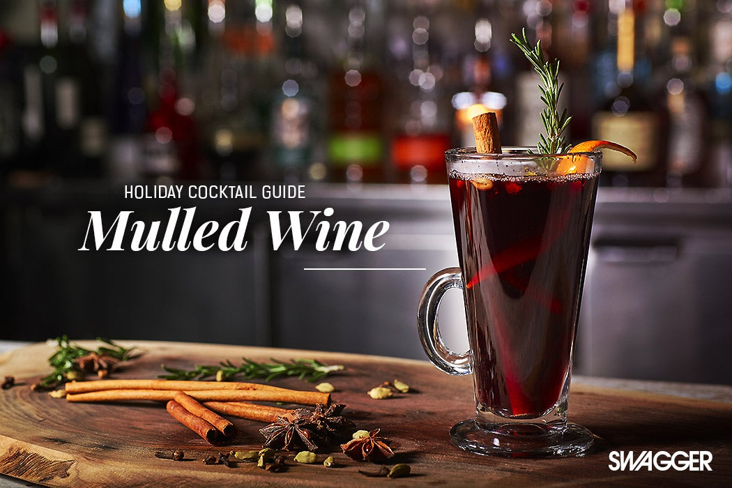 Holiday Cocktails Guide - Mulled Wine - Swagger Magazine